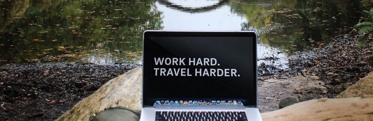 Travel and work hard